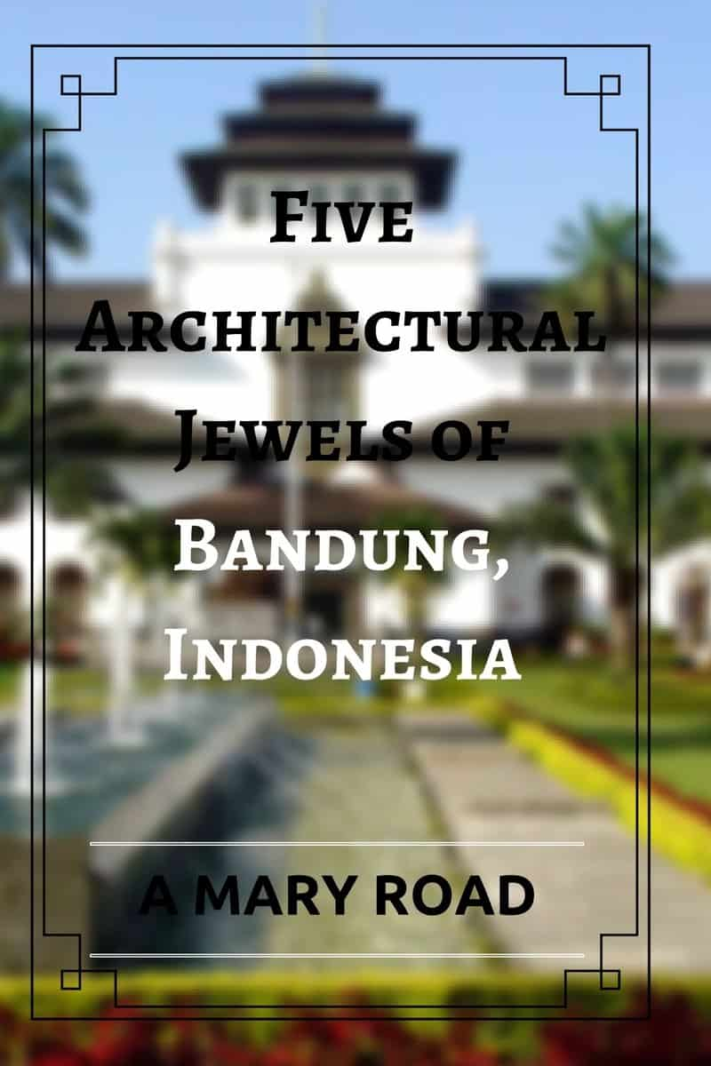 Five Architectural Jewels of Bandung, Indonesia