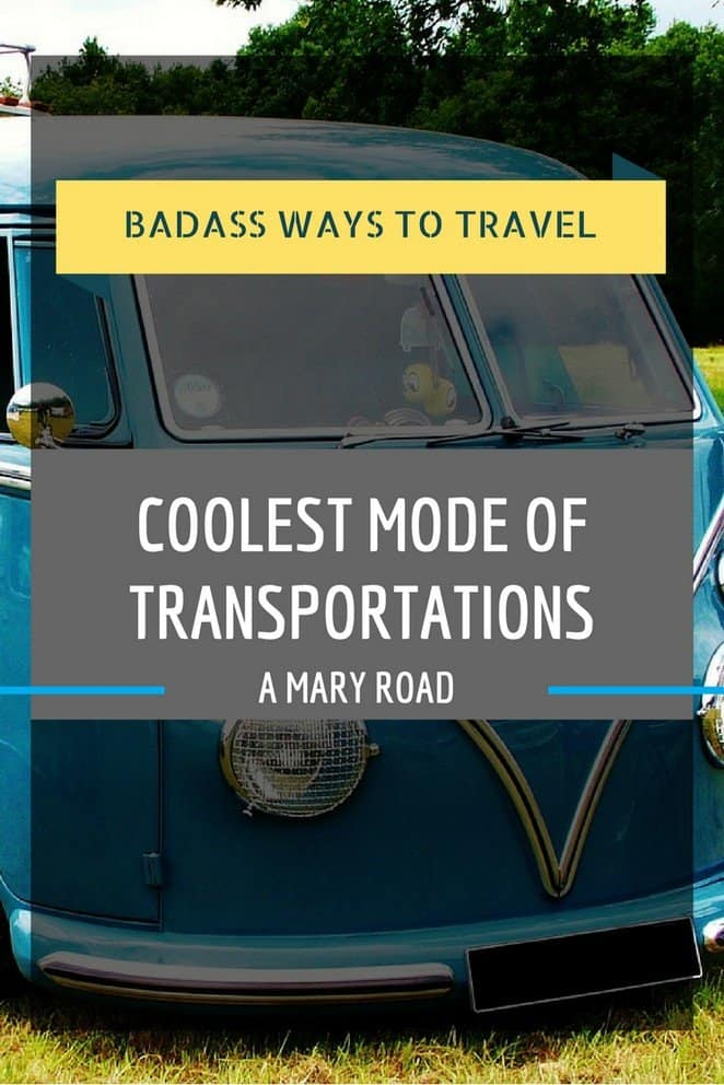 BADASS WAYS TO TRAVEL