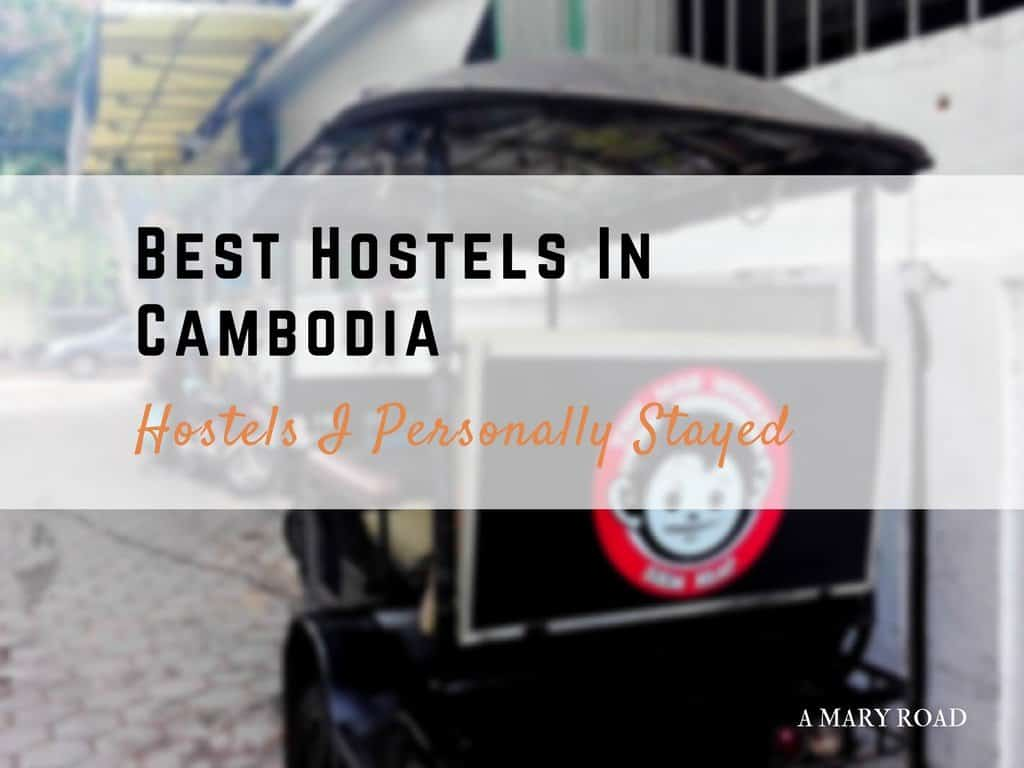 BEST HOSTELS IN CAMBODIA: Hostels I Personally Stayed 1