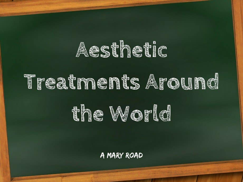 Aesthetic Treatments Around the World