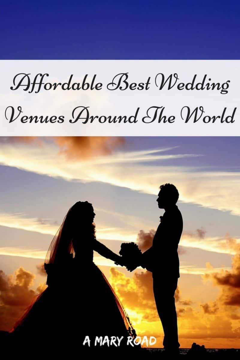 Affordable Best Wedding Venues Around The World, wedding location, unusual wedding venues, best wedding venues, affordable wedding venue, best destination wedding location, places to get married