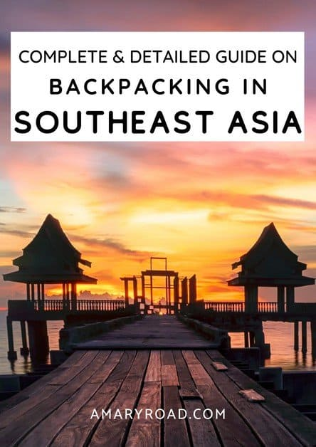 Here is a complete guide for backpacking in Southeast Asia; itineraries, costs, safety, travel route, budget, visa, weather, transportation, dress code, and tips. #backpackinginsoutheastasia #shoetringbudgetsoutheastasia #southeastasia #southeastasiatravel #asiatravel via @amaryroad