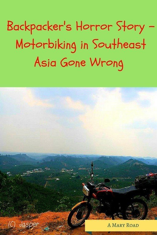 Backpackers Horror Story Motorbiking in Southeast Asia Gone Wrong amaryroad