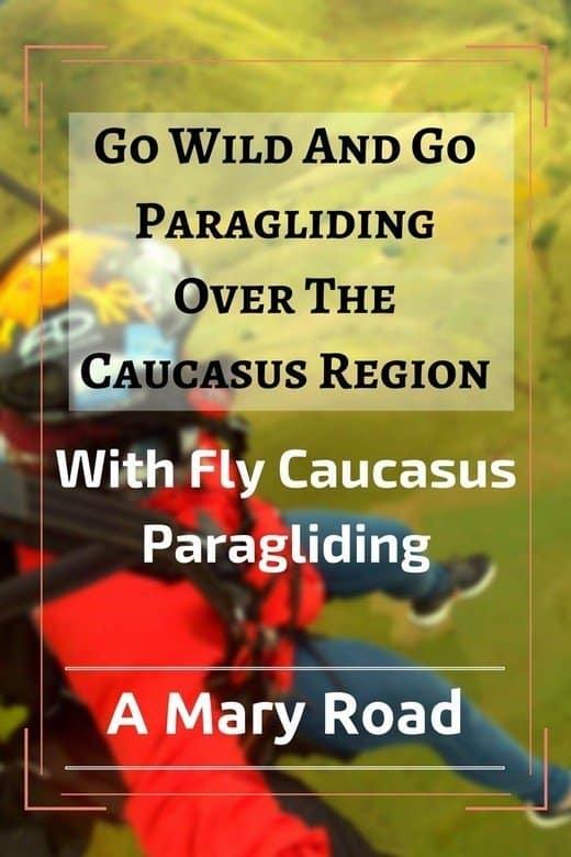 GO WILD AND GO PARAGLIDING OVER THE CAUCASUS REGION - FLY CAUCASUS PARAGLIDING
