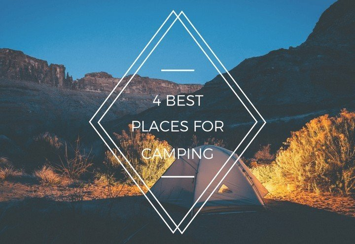 4 BEST PLACES TO GO CAMPING IN THE US